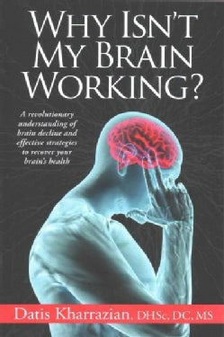 Why Isn't My Brain Working?: A Revolutionary Understanding of Brain Decline and Effective Strategies to Recover Y... (Paperback)