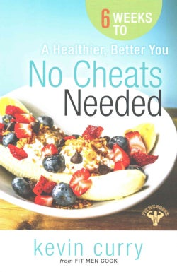 No Cheats Needed: 6 Weeks to a Healthier, Better You (Paperback)