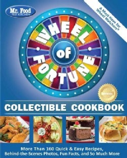 Mr. Food Test Kitchen Wheel of Fortune Collectible Cookbook: More Than 160 Quick & Easy Recipes, Behind-the-scene... (Paperback)
