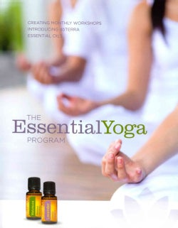 The Essentialyoga Program: Creating Monthly Workshops Introducing Doterra Essential Oils (Paperback)