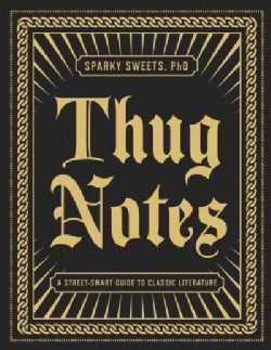 Thug Notes: A Street-Smart Guide to Classic Literature (Paperback)