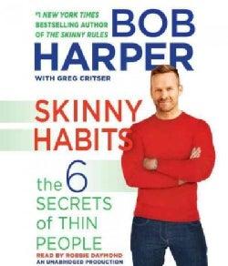 Skinny Habits: The 6 Secrets of Thin People (CD-Audio)