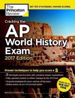 Cracking the AP World History Exam 2017 (Paperback)