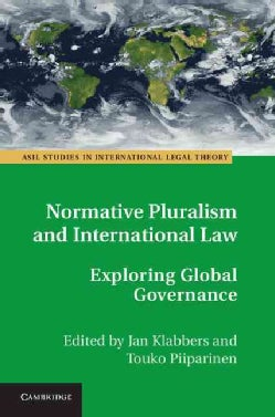 Normative Pluralism and International Law: Exploring Global Governance (Hardcover)