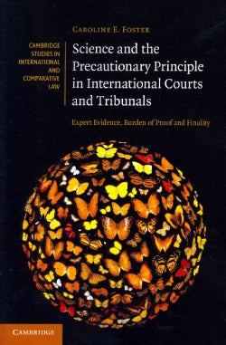 Science and the Precautionary Principle in International Courts and Tribunals: Expert Evidence, Burden of Proof a... (Paperback)
