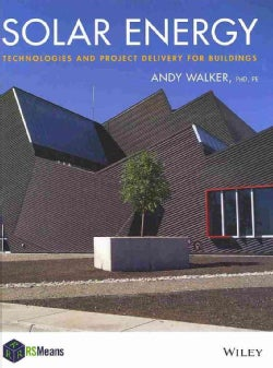 Solar Energy: Technologies and Project Delivery for Buildings (Hardcover)