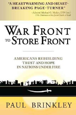 War Front to Store Front: Americans Rebuilding Trust and Hope in Nations Under Fire (Hardcover)