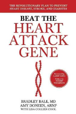 Beat the Heart Attack Gene: The Revolutionary Plan to Prevent Heart Disease, Stroke, and Diabetes (Hardcover)
