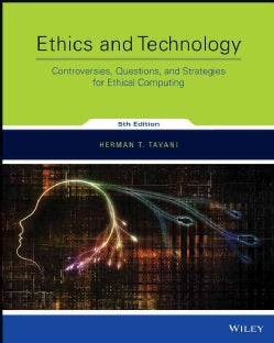 Ethics and Technology: Controversies, Questions, and Strategies for Ethical Computing (Paperback)
