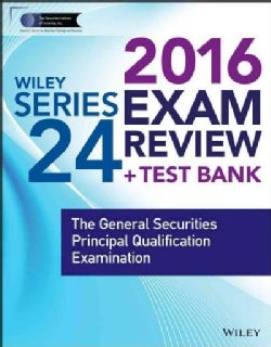 Wiley Series 24 Exam Review 2016 + Website: The General Securities Principal Qualification Examination (Paperback)