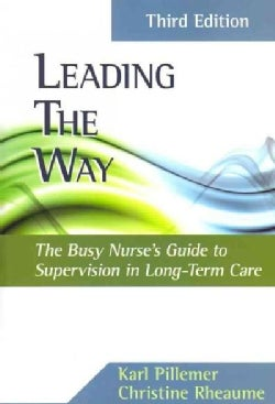 Leading the Way: The Busy Nurse's Guide to Supervision in Long-Term Care (Paperback)