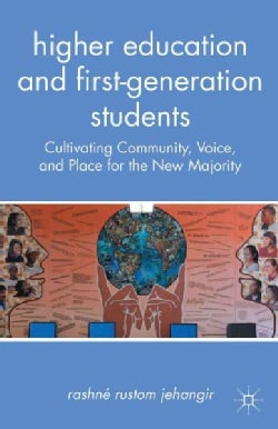 Higher Education and First-Generation Students: Cultivating Community, Voice, and Place for the New Majority (Paperback)
