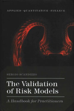 The Validation of Risk Models: A Handbook for Practitioners (Hardcover)