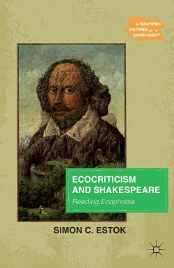 Ecocriticism and Shakespeare: Reading Ecophobia (Paperback)