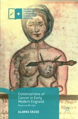 Constructions of Cancer in Early Modern England: Ravenous Natures (Hardcover)
