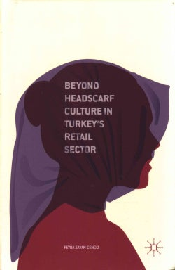 Beyond Headscarf Culture in Turkeys Retail Sector (Hardcover)