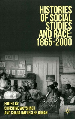Histories of Social Studies and Race: 1865-2000 (Paperback)