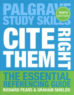 Cite Them Right: The Essential Referencing Guide (Paperback)