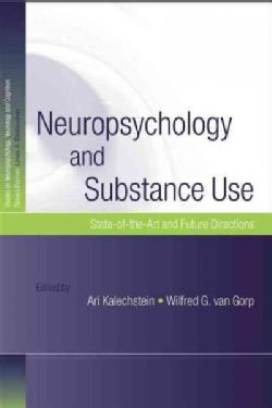 Neuropsychology and Substance Use: State-of-the-Art and Future Directions (Paperback)