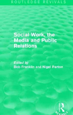 Social Work, the Media and Public Relations (Hardcover)