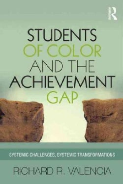 Students of Color and the Achievement Gap: Systemic Challenges, Systemic Transformations (Paperback)