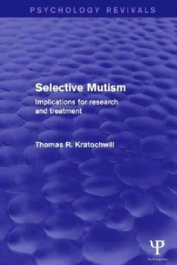 Selective Mutism: Implications for Research and Treatment (Paperback)