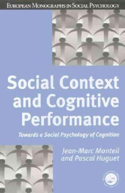 Social Context and Cognitive Performance: Towards a Social Psychology of Cognition (Paperback)