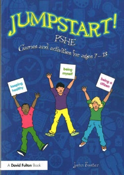 Jumpstart! Pshe: Games and Activities for Ages 7-13 (Paperback)
