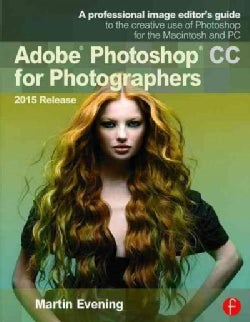 Adobe Photoshop CC for Photographers, 2015 Release (Paperback)