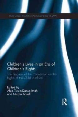 Children's Lives in an Era of Children's Rights: The Progress of the Convention on the Rights of the Child in Africa (Paperback)