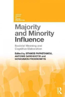 Majority and Minority Influence: Societal Meaning and Cognitive Elaboration (Paperback)