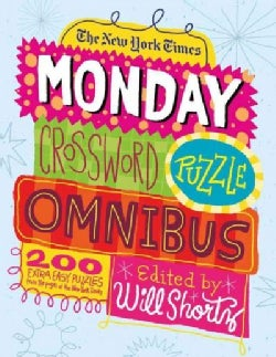 The New York Times Monday Crossword Puzzle Omnibus: 200 Solvable Puzzles from the Pages of the New York Times (Paperback)