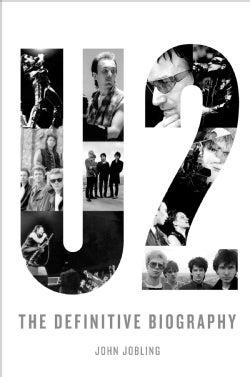 U2: The Definitive Biography (Hardcover)