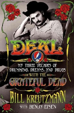 Deal: My Three Decades of Drumming, Dreams, and Drugs With the Grateful Dead (Paperback)
