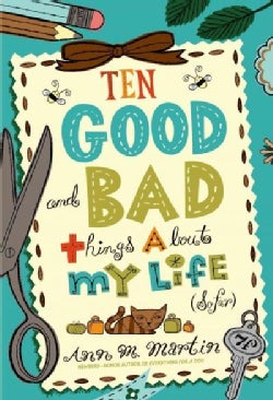 Ten Good and Bad Things About My Life (So Far) (Paperback)