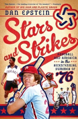 Stars and Strikes: Baseball and America in the Bicentennial Summer of 76 (Hardcover)