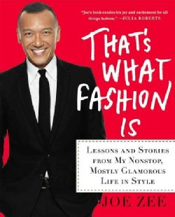 That's What Fashion Is: Lessons and Stories from My Nonstop, Mostly Glamorous Life in Style (Hardcover)