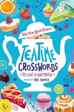 The New York Times Teatime Crosswords: 75 Light and Easy Puzzles (Paperback)