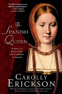 The Spanish Queen: A Novel of Henry VIII and Catherine of Aragon (Paperback)