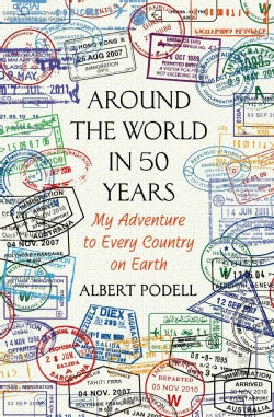 Around the World in 50 Years: My Adventure to Every Country on Earth (Hardcover)