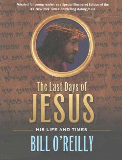 The Last Days of Jesus: His Life and Times (Paperback)