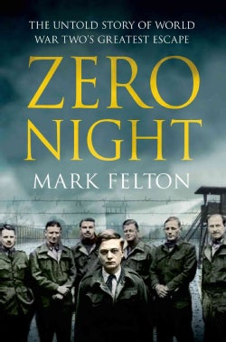 Zero Night: The Untold Story of World War Two's Greatest Escape (Hardcover)