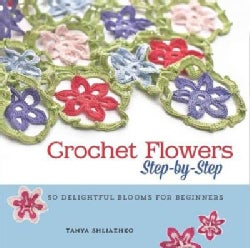 Crochet Flowers Step-by-step: 35 Delightful Blooms for Beginners (Paperback)