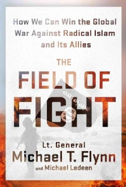 The Field of Fight: How We Can Win the Global War Against Radical Islam and Its Allies (Hardcover)
