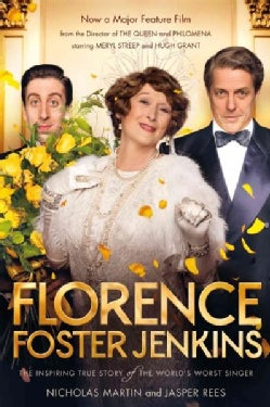 Florence Foster Jenkins: The Inspiring True Story of the World's Worst Singer (Paperback)