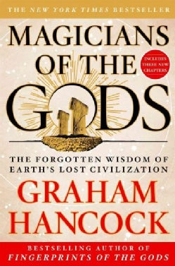 Magicians of the Gods: The Forgotten Wisdom of Earths Lost Civilization (Paperback)