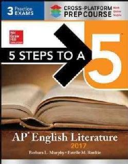 5 Steps to A 5 AP English Literature 2017: Cross-platform Edition (Paperback)