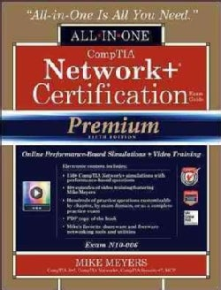 Comptia Network+ Certification All-in-one Exam Guide + Online Performance-based Simulations and Video Training: Exam N10-006