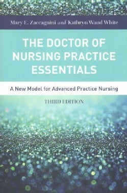 The Doctor of Nursing Practice Essentials: A New Model for Advanced Practice Nursing (Paperback)