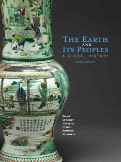 The Earth and Its Peoples: A Global History (Hardcover)